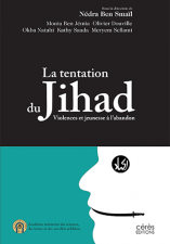 La tentation du Jihad Violences et jeunesse à l'abandon