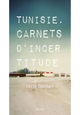 Tunisie, carnets d'incertitude